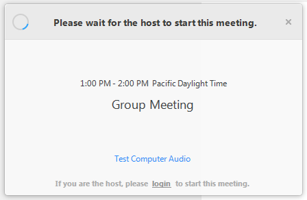 """A window titled: """"Please wait for the host to start this meeting,"""" followed by a line showing the start and end times of the meeting, and the meeting title. There follow two lines of text: a link to """"Test Computer Audio,"""" and a message reading """"If you are the host, please login to start this meeting."""" The word """"login"""" is a hyperlink."""