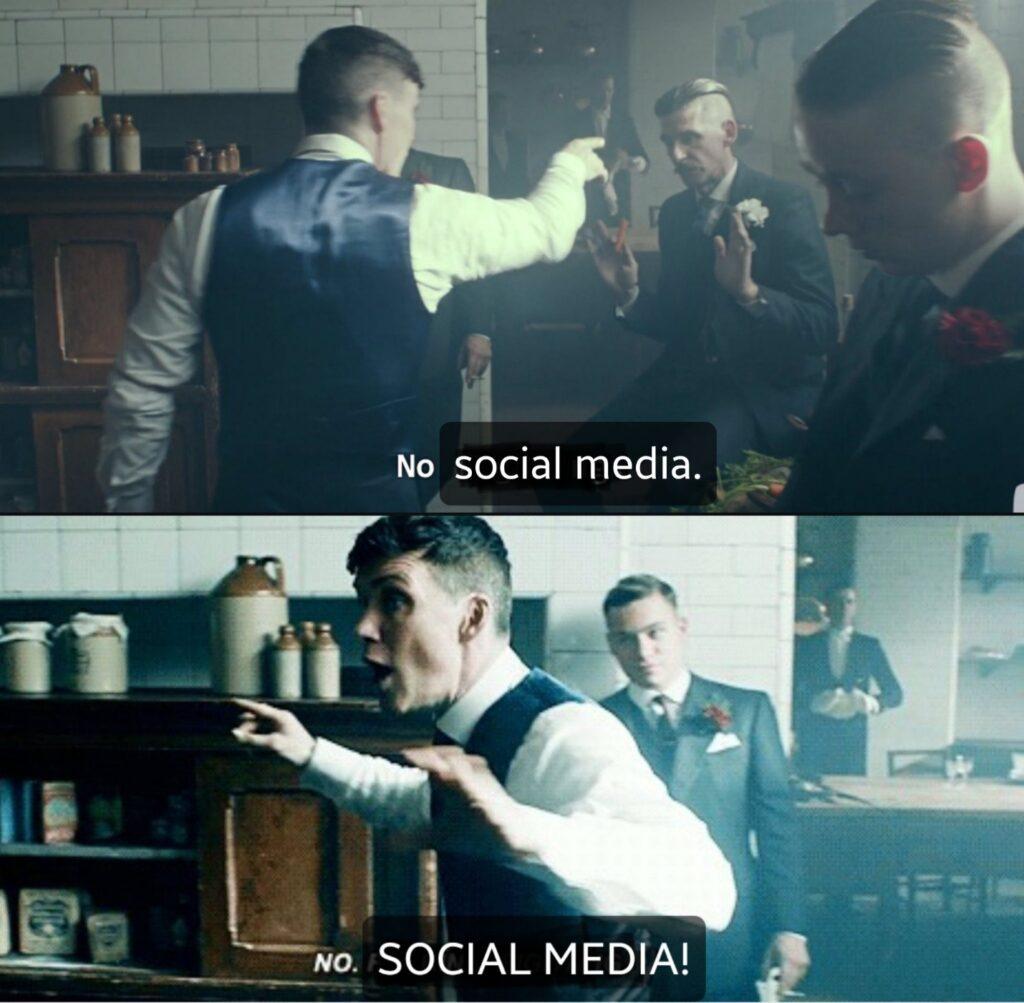 No. Social. Media. (Popular meme)