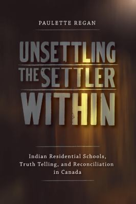 Link to the book Unsettling the Settler Within by Paulette Regan